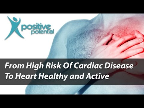From High Risk Of Cardiac Disease To Heart Healthy and Active