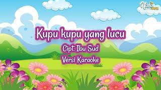 Kupu Kupu Yang Lucu - Cipt  Ibu Sud  ( Versi Karaoke )