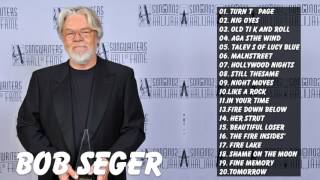Bob Seger : Bob Seger Greatest Hits Full Album Live   Best Songs Of Bob Seger