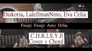 Download Diskoria, Laleilmanino, Eva Celia - C.H.R.I.S.Y.E Gitar Cover + Chord
