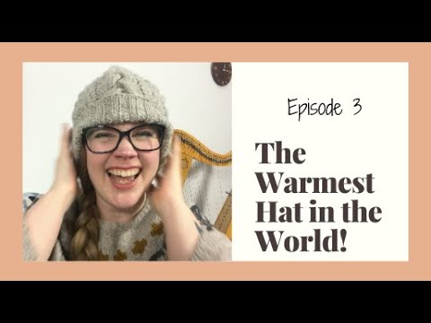 episode-3---the-warmest-hat-in-the-world!-[a-knitting-&-handspinning-podcast]