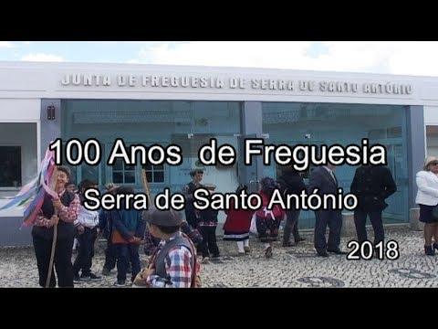 100 ANOS FREGUESIA - SERRA S. ANTÓNIO - SESSÃO  SOLENE - 2018