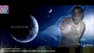 NEW Bunji Garlin [2013 Trinidad Release] TO D FUTURE [Soca Future Riddim, Produced By Juelio]