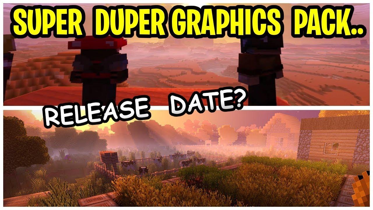 Minecraft Super Duper Graphics Pack Huge Delay    Release Date 2019???