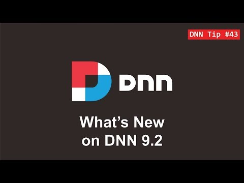 43. What's New on DNN 9.2 - DNN Tip of The Week