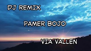 DJ PAMER BOJO VIA VALLEN REMIX SLOW 2019