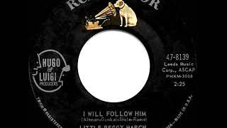 1963 HITS ARCHIVE: I Will Follow Him - Little Peggy March (a #1 record) YouTube Videos