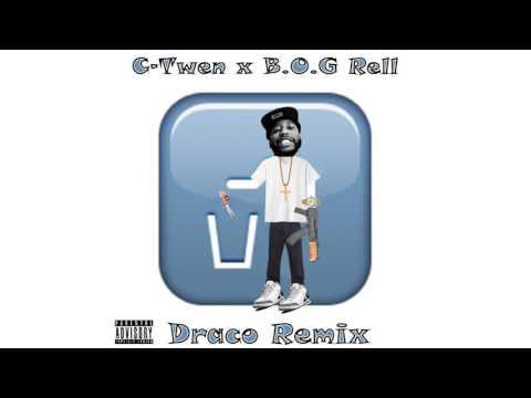 C-Twen x B.O.G Rell - Draco (remix)