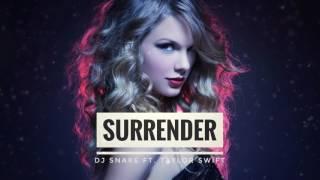 DJ Snake ft Taylor Swift - Surrender
