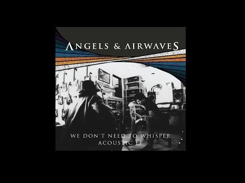 Review - Angels & Airwaves We Dont Need To Whisper Acoustic EP