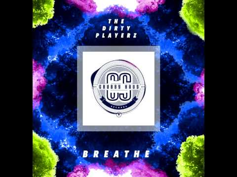 The Dirty Playerz - Breathe (Original Mix) OUT NOW!! [GHR001]