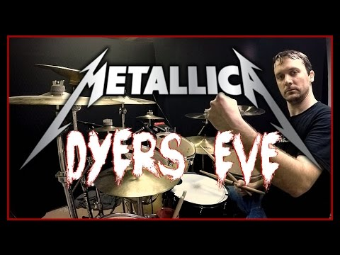 METALLICA - Dyer's Eve - Drum Cover