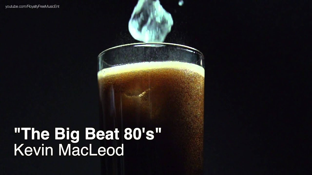 Music youtube free 80 - The Big Beat 80 S By Kevin Macleod Royalty Free Music