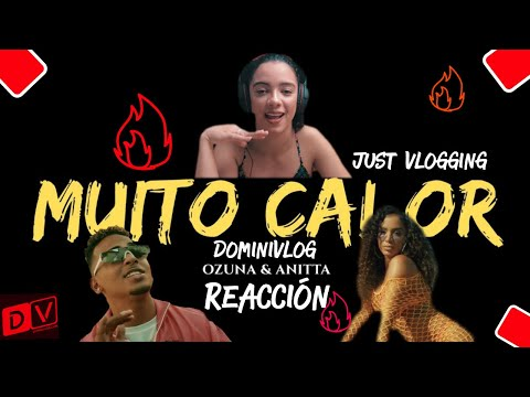 Reaccion Ozuna & Anitta - Muito Calor  Just Vlogging  Dominivlog