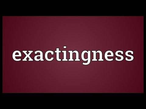 Header of exactingness