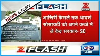 SC orders central govt to take care of Adarsh Society until final verdict is made