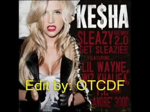 Ke$ha - Sleazy 2.0 (Get Sleazier) (ft. Lil Wayne, Wiz Khalifa, T.I. and Andre' 3000) (Extended)