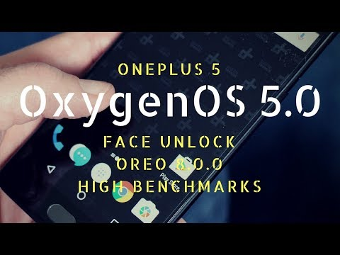 OnePlus 5   OxygenOS 5.0 with Face Unlock   Android Oreo 8.0   Stable Closed Beta