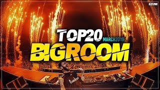 Sick Big Room Drops March 2019 [Top 20] EZUMI
