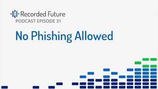 No Phishing Allowed - Recorded Future