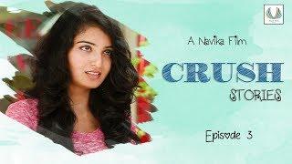 crush stories ep 3   kaushik   anusha   jdv prasad   harsha   navika originals   telugu