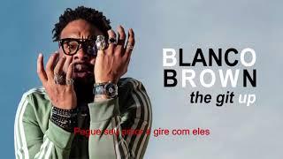 Blanco Brown - The Git up (Tradução) mp3