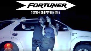 FORTUNER फॉर्चूनर Latest Haryanvi DJ Song Haryanvi 2019 Semicolon Payal Mehra Kala Niketan