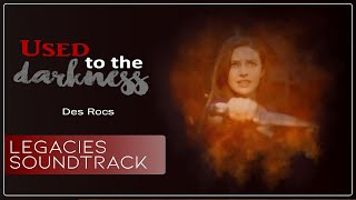 Legacies Soundtrack 1x02 (with lyrics) - Used to the Darkness - Des Rocs