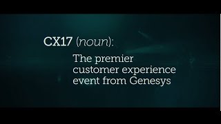 CX17 Customer Experience Event from Genesys