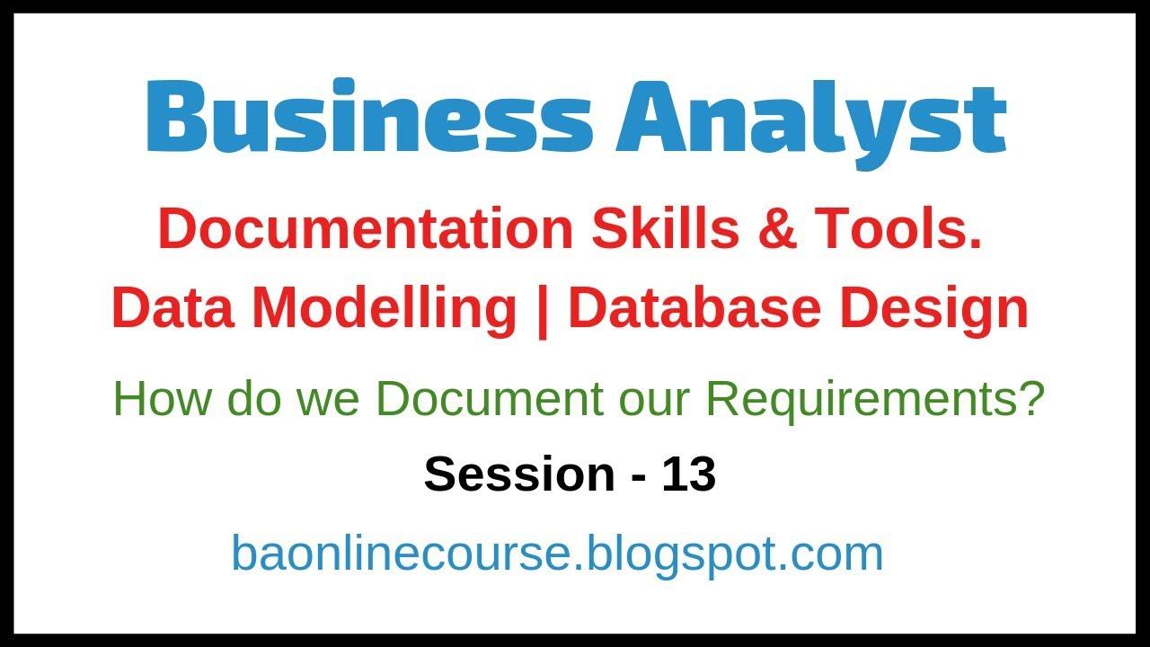 Business Analyst Documentation Skills and Data Modelling Tutorial    Database Design Tutorial