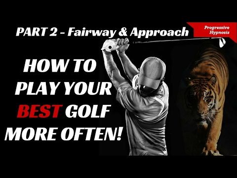 Play Better Golf Part 2 ★ Fairway and Approach ★ Hypnosis