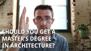 Should You Get a Master's Degree in Architecture