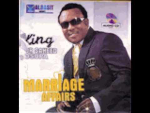 KING SAHEED OSUPA-MARRIAGE AFFAIRS 1