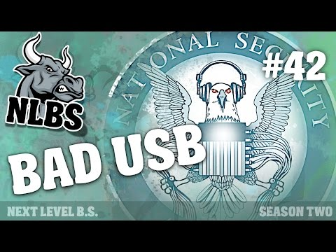 Next Level BS #42: Bad USB Security Risks and The NSA
