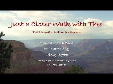 Just a Closer Walk with Thee - Lyrics with Piano and Band