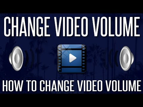 Video Too Quiet/Loud? - How to Increase/Decrease Video Volume | 2018
