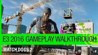 Watch Dogs 2 Gameplay Walkthrough: Dedsec Infiltration Mission  - E3 2016 [US]