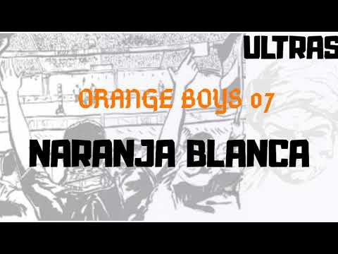 ORANGE BOYS 07  CHANT NARANJA BLACA --  RESSISTENC BZ 7ORIAAA