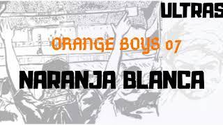 Baixar ORANGE BOYS 07 // CHANT NARANJA BLACA -- ALBUM RESSISTENC B.Z #7ORIAAA