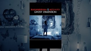 Paranormal Activity 5: Ghost Dimension