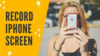 HOW TO RECORD IPHONE SCREEN WITH SOUND - iOS 12 Screen Recorder