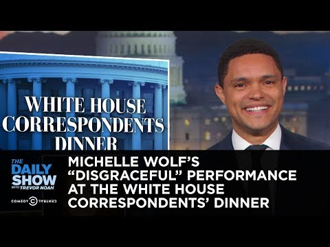 "Michelle Wolf's ""Disgraceful"" Performance at the White House Correspondents' Dinner 