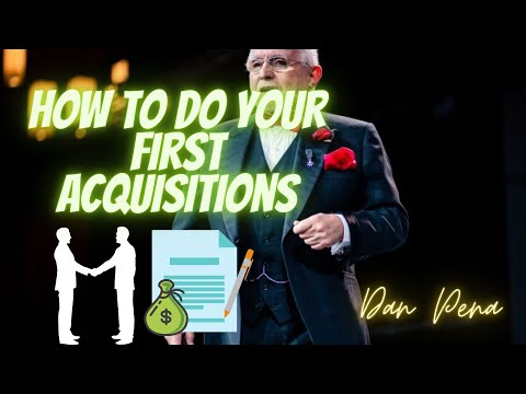 Dan Pena: How to do your first acquisitions (how to buy businesses)