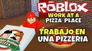 ¡TRABAJO EN UNA PIZZERIA! ROBLOX: WORK AT A PIZZA PLACE
