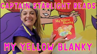 Captain Starlight Reads My Yellow Blanky