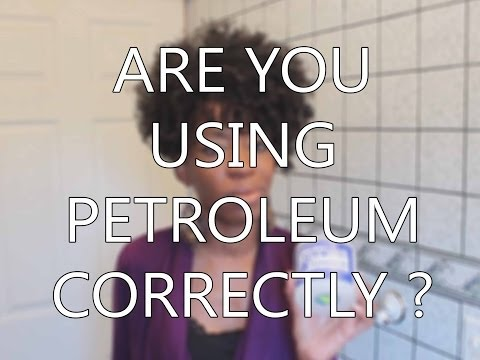 How To Use Natural Hair Products That Have Petroleum