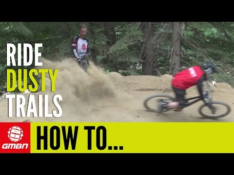 How To Ride Dusty Trails On Your MTB | Mountain Bike Skills