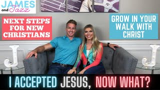 Next Steps For New Christians || Grow In Your Walk With Christ || I Accepted Jesus Now What?