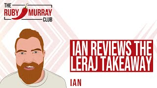 Ian Reviews The LeRaj Takeaway
