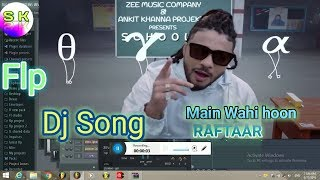 Main Wahi hoon Raftaar Dj song   Flp projects   Raftaar new song